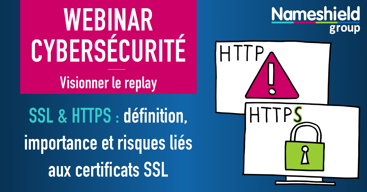 Webinar Cybersécurité Nameshield - SSL HTTPS - Webinars en replay