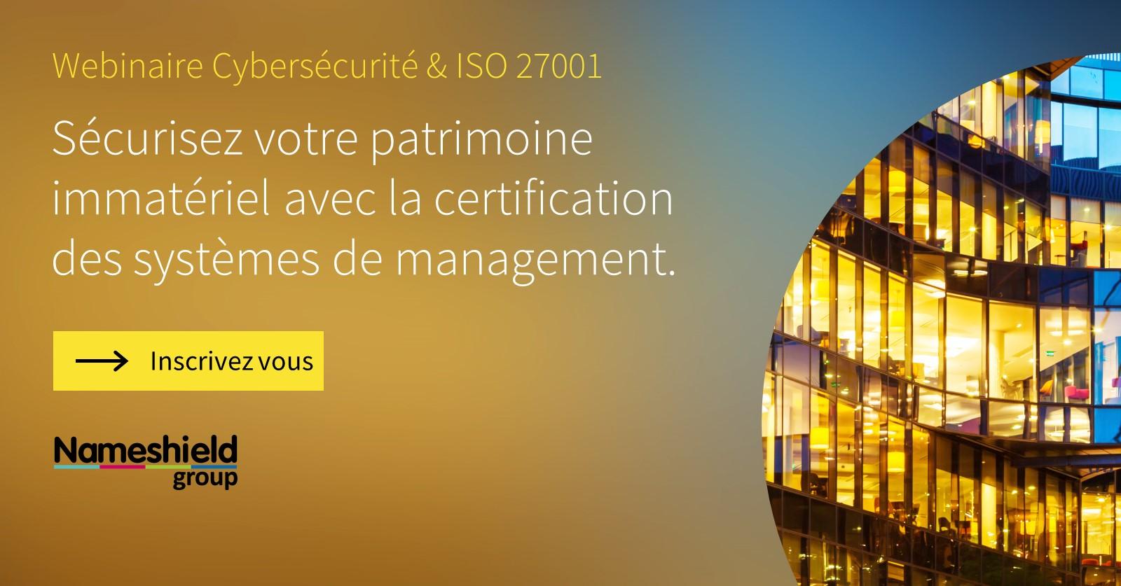 Webinaire Cybersécurité & ISO 27001
