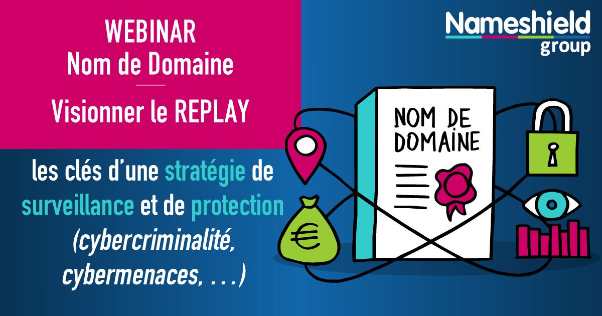 [REPLAY WEBINAR] Nom de domaine : les clés d'une stratégie de surveillance et de protection